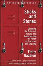 Sticks and Stones: Defeating the Culture of Bullyi