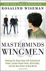 Masterminds and Wingmen: Helping Our Boys Cope wit